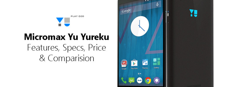 Micromax Yu Yureku specs, features, price and comparision