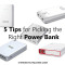 5 Tips for Picking the Right Power Bank