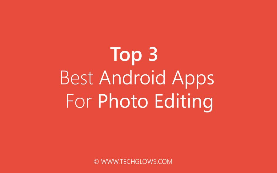 Top-3-Best-Android-Apps-for-Photo-Editing