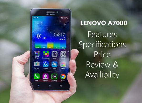 lenovo a7000 features price specs review availibility