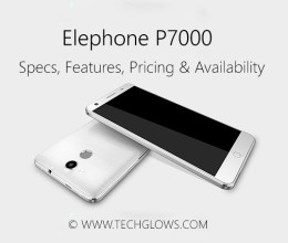 ELEPHONE P7000 TECH GLOWS REVIEW PRICE