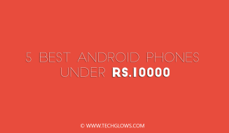 5 Best Android Phones under 10000
