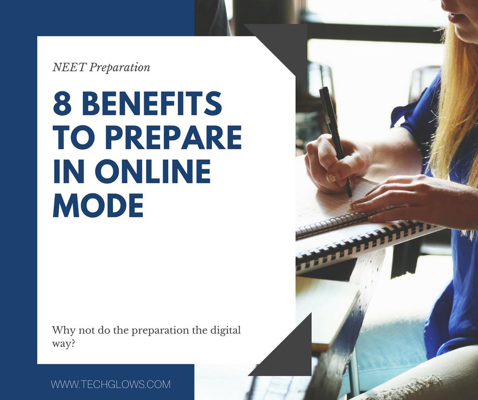 NEET Preparation- 8 Benefits to Prepare in Online Mode