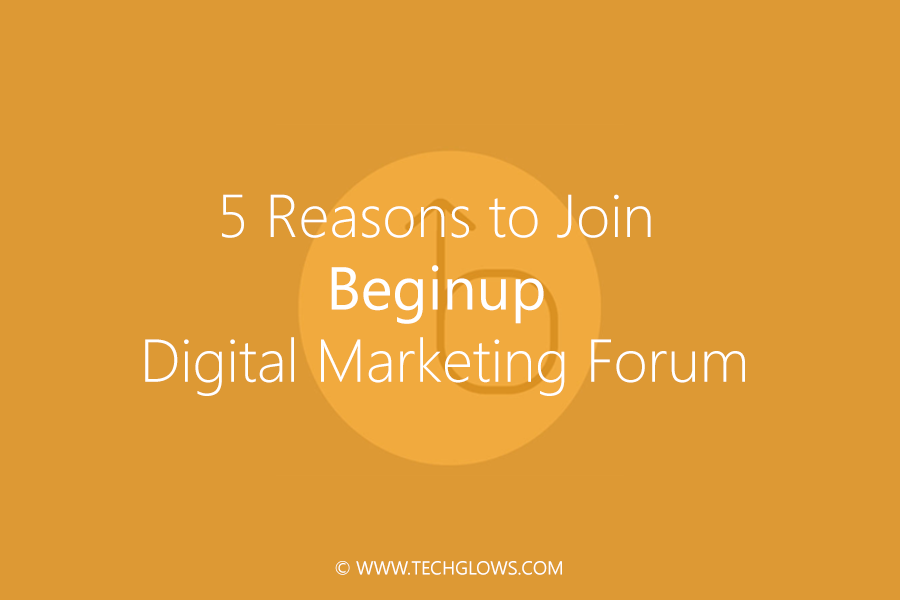 5 Reasons to Join Beginup Digital Marketing Forum