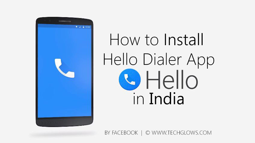 How to Install Hello Dialer App by Facebook in India COVER TECH GLOWS