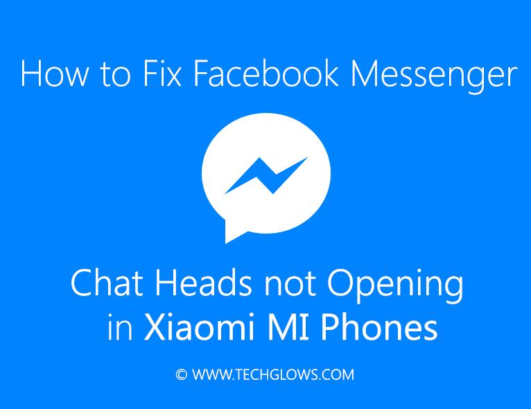 How to Fix Facebook Messenger Chat Head not Opening in Xiaomi MI Phones