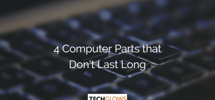 4 Computer Parts that Don't Last Long