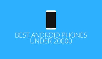 Best Android Phones under 20000