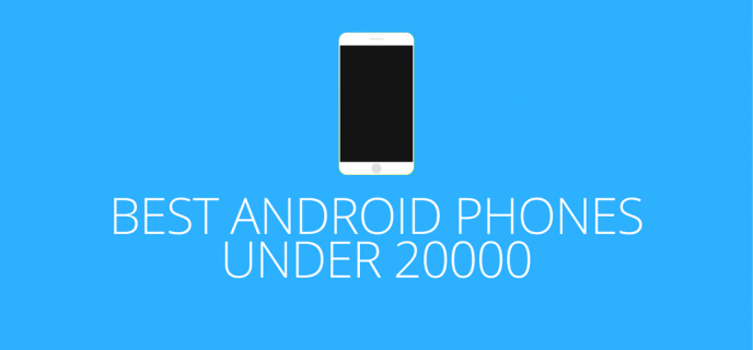 Best Android Phones under 20000